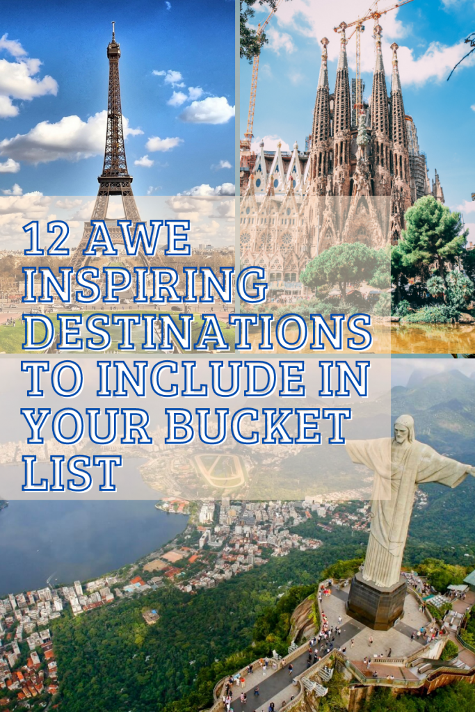 12 Awe Inspiring Destinations to Include in Your Bucket List