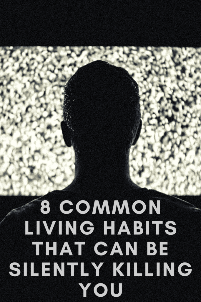 8 Common Living Habits That Can Be Silently Killing You