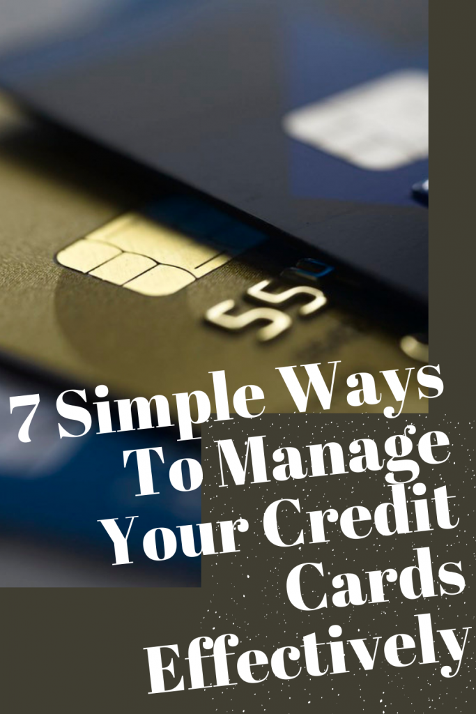 7 Simple Ways To Manage Your Credit Cards Effectively