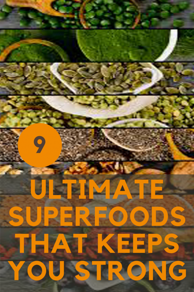 9 Ultimate Superfoods That Keeps You Strong
