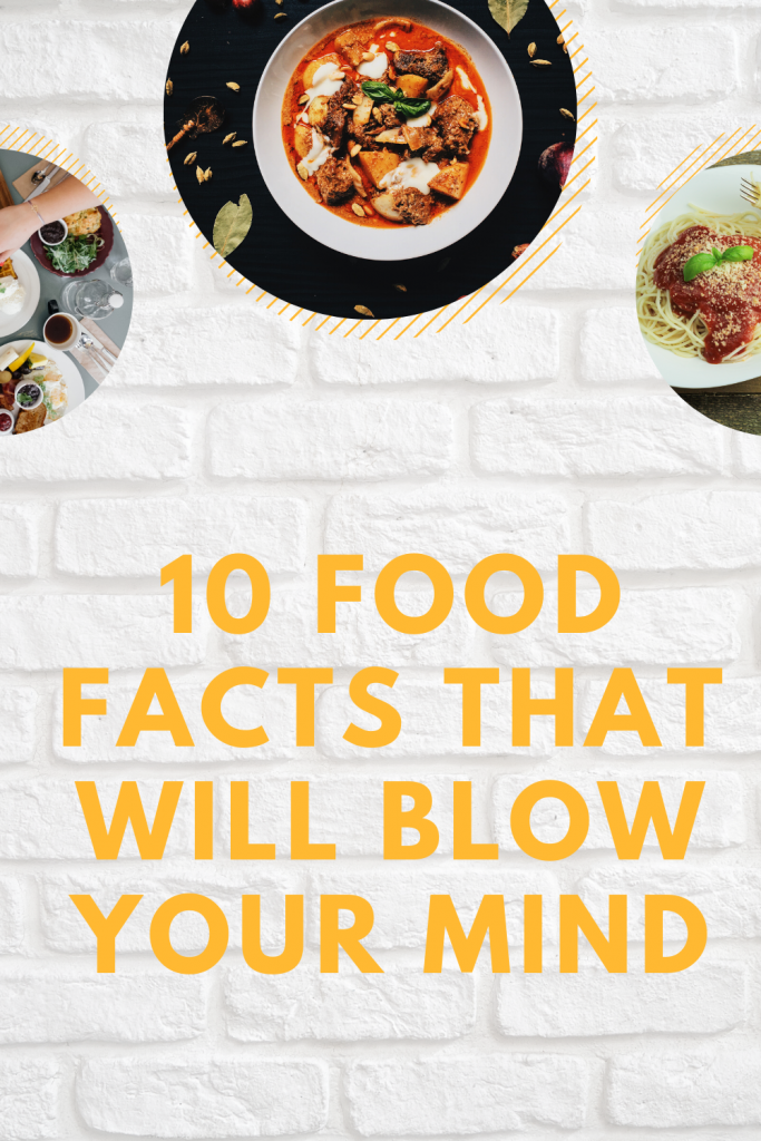 10 Food Facts That Will Blow Your Mind