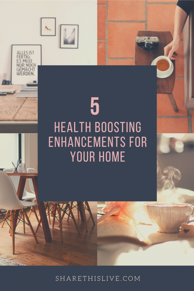 5 Health Boosting Enhancements For Your Home