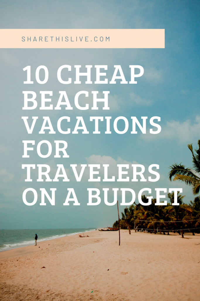 10 Cheap Beach Vacations For Travelers On A Budget