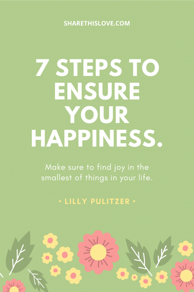 7 Steps To Ensure Your Happiness