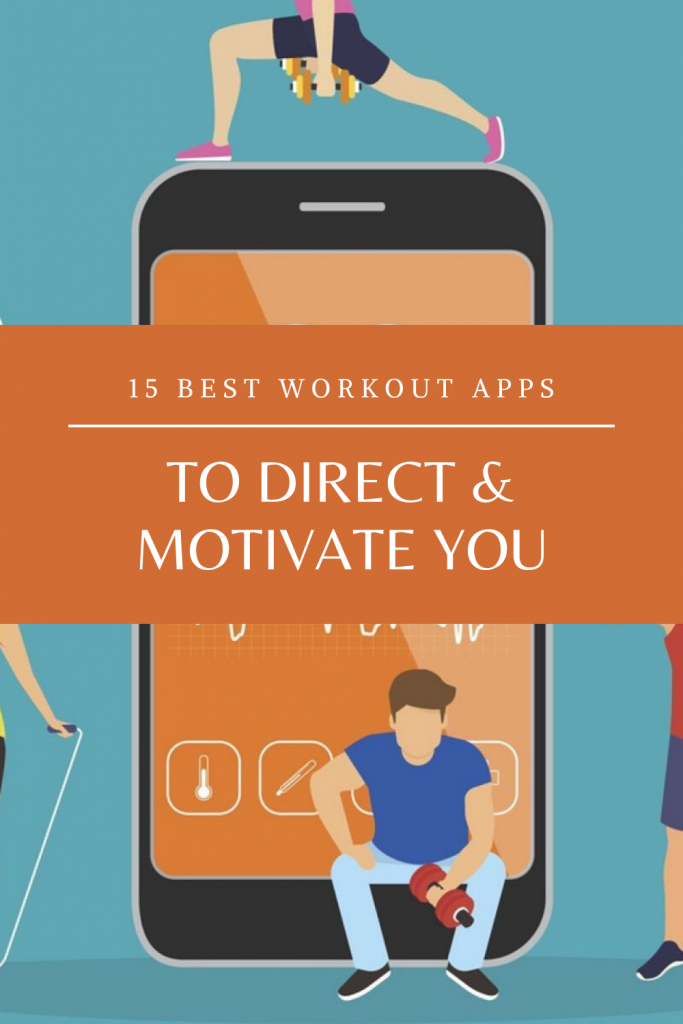 15 Best Workout Apps To Direct & Motivate You
